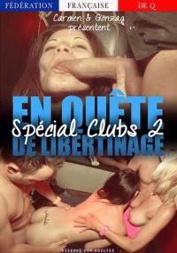 En Quete de Libertinage Spеcial Clubs 2 (2016) WEB-DL